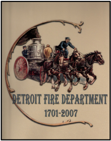 Detroit Fire Dept History Book 1701-2007